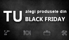 Tu alegi produsele de Black Friday!